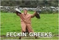Feckin Greeks! They invented gayness!